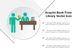 Acquire Book From Library Vector Icon Ppt PowerPoint Presentation File Objects PDF