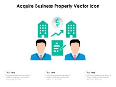 Acquire Business Property Vector Icon Ppt PowerPoint Presentation Portfolio Mockup PDF