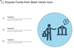Acquire Funds From Bank Vector Icon Ppt PowerPoint Presentation File Show PDF