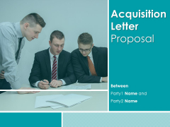 Acquisition Letter Proposal Ppt PowerPoint Presentation Complete Deck With Slides