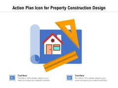 Action Plan Icon For Property Construction Design Ppt PowerPoint Presentation Layouts Graphics Tutorials PDF