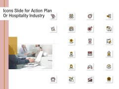 Action Plan Or Hospitality Industry Icons Slide For Action Plan Or Hospitality Industry Guidelines PDF