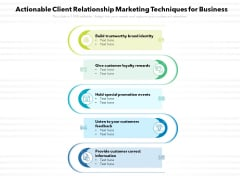 Actionable Client Relationship Marketing Techniques For Business Ppt PowerPoint Presentation File Background PDF