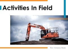 Activities In Field Natural Gas Drilling Operation Ppt PowerPoint Presentation Complete Deck