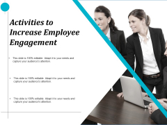 Activities To Increase Employee Engagement Ppt PowerPoint Presentation File Background