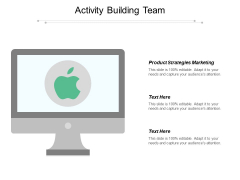 Activity Building Team Ppt PowerPoint Presentation Icon Example Topics Cpb