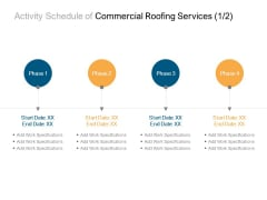 Activity Schedule Of Commercial Roofing Services Planning Ppt PowerPoint Presentation Infographic Template Aids