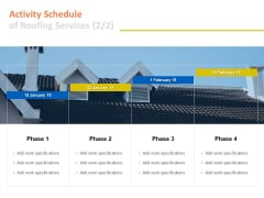 Activity Schedule Of Roofing Services Ppt PowerPoint Presentation Gallery Design Ideas