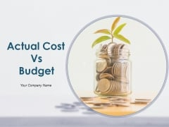 Actual Cost Vs Budget Ppt PowerPoint Presentation Complete Deck With Slides