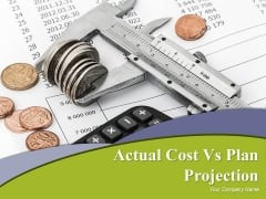 Actual Cost Vs Plan Projection Ppt PowerPoint Presentation Complete Deck With Slides