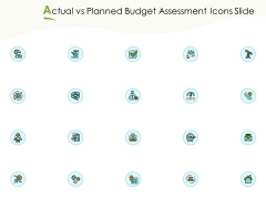 Actual Vs Planned Budget Assessment Icons Slide Ppt PowerPoint Presentation Layouts Files PDF