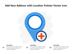 Add New Address With Location Pointer Vector Icon Ppt PowerPoint Presentation File Themes PDF