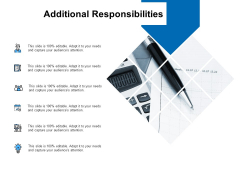 Additional Responsibilities Ppt PowerPoint Presentation Layouts Elements