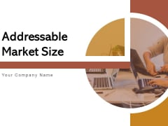 Addressable Market Size Marketing Analysis Ppt PowerPoint Presentation Complete Deck