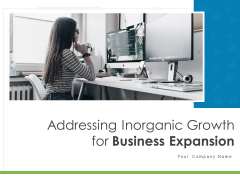 Addressing Inorganic Growth For Business Expansion Ppt PowerPoint Presentation Complete Deck With Slides