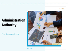 Administration Authority Process Communication Ppt PowerPoint Presentation Complete Deck