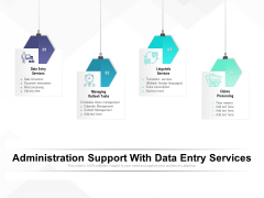 Administration Support With Data Entry Services Ppt PowerPoint Presentation Show Themes