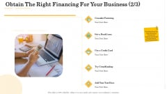Administrative Regulation Obtain The Right Financing For Your Business Ppt PowerPoint Presentation Infographic Template Styles PDF