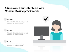 Admission Counselor Icon With Woman Desktop Tick Mark Ppt PowerPoint Presentation File Sample PDF