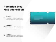 Admission Entry Pass Vector Icon Ppt PowerPoint Presentation File Information PDF