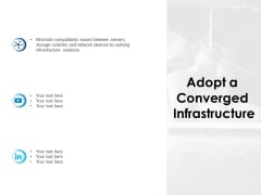 Adopt A Converged Infrastructure Ppt PowerPoint Presentation Show Aids