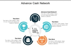 Advance Cash Network Ppt PowerPoint Presentation Infographics Information Cpb