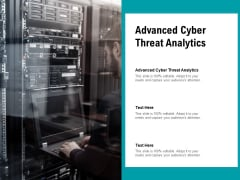 Advanced Cyber Threat Analytics Ppt PowerPoint Presentation Summary Example Cpb Pdf