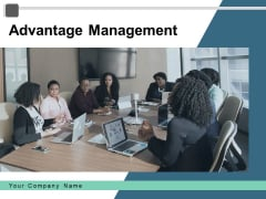 Advantage Management Employee Technology Ppt PowerPoint Presentation Complete Deck