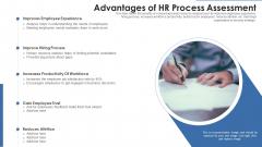 Advantages Of HR Process Assessment Ppt PowerPoint Presentation Ideas Graphics Pictures PDF