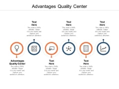 Advantages Quality Center Ppt PowerPoint Presentation Portfolio Slideshow Cpb