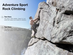 Adventure Sport Rock Climbing Ppt PowerPoint Presentation Layouts Graphics