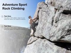 Adventure Sport Rock Climbing Ppt PowerPoint Presentation Layouts Graphics