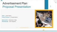 Advertisement Plan Proposal Presentation Ppt PowerPoint Presentation Complete With Slides