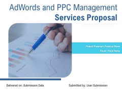 Adwords And PPC Management Services Proposal Ppt PowerPoint Presentation Complete Deck With Slides