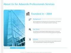 Adwords PPC About Us For Adwords Professionals Services Ppt Slides Graphics Example PDF