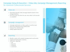 Adwords PPC Campaign Setup And Execution Video Ads Campaign Management Reporting For Services Information PDF