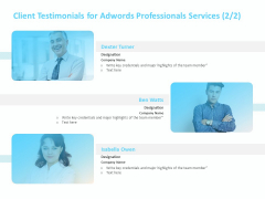 Adwords PPC Client Testimonials For Adwords Professionals Services Team Ppt Outline Visual Aids PDF
