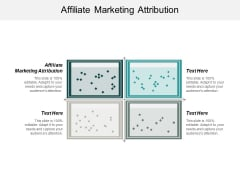 Affiliate Marketing Attribution Ppt PowerPoint Presentation Show Graphic Tips Cpb