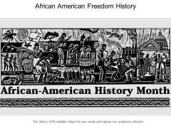 African American Freedom History Ppt PowerPoint Presentation File Format