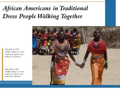 African Americans In Traditional Dress People Walking Together Ppt PowerPoint Presentation Styles Elements PDF