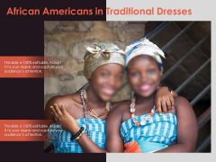 African Americans In Traditional Dresses Ppt PowerPoint Presentation Pictures Graphic Images PDF