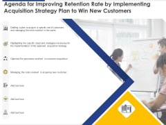 Agenda For Improving Retention Rate By Implementing Acquisition Strategy Plan To Win New Customers Summary PDF