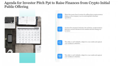 Agenda For Investor Pitch Ppt To Raise Finances From Crypto Initial Public Offering Guidelines PDF