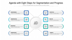Agenda With Eight Steps For Segmentation And Progress Ppt Styles Model PDF
