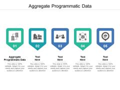 Aggregate Programmatic Data Ppt PowerPoint Presentation Background Designs Cpb