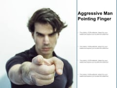 Aggressive Man Pointing Finger Ppt PowerPoint Presentation Slides Download
