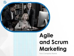 Agile And Scrum Marketing Ppt PowerPoint Presentation Complete Deck With Slides