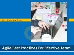Agile Best Practices For Effective Team Ppt PowerPoint Presentation Complete Deck With Slides