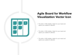 Agile Board For Workflow Visualization Vector Icon Ppt PowerPoint Presentation Professional Example Topics