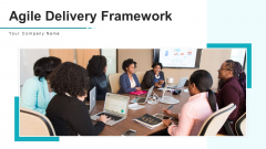 Agile Delivery Framework Visibility Measurement Ppt PowerPoint Presentation Complete Deck With Slides